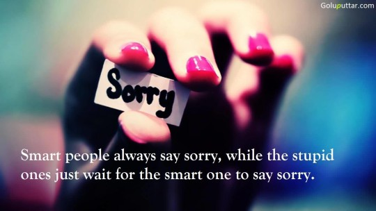 Cool Sorry Quote Smart People Always Say Sorry - Copy