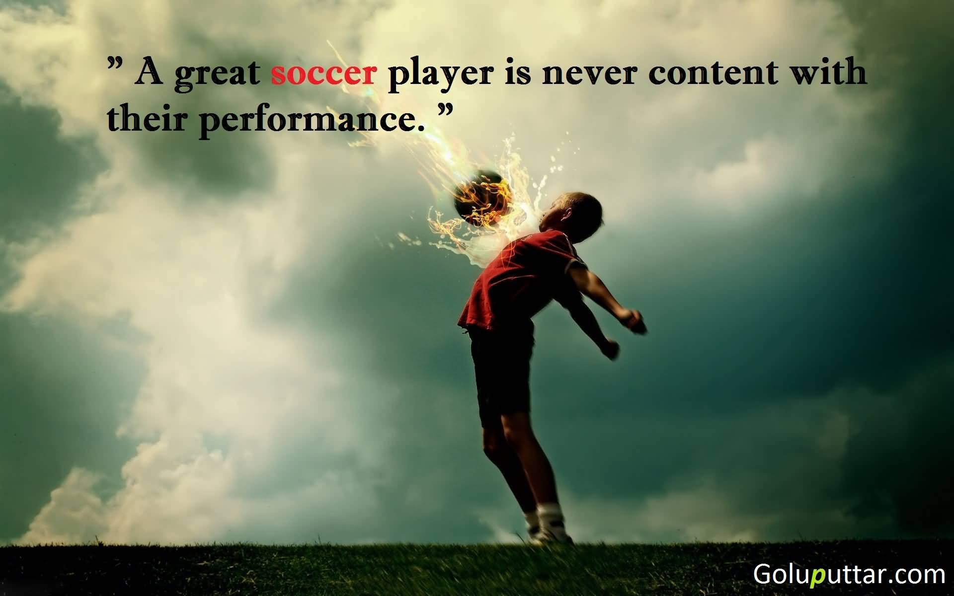 Soccer Quote Unique Famous Soccer Quote About Great Soccer Player  Goluputtar