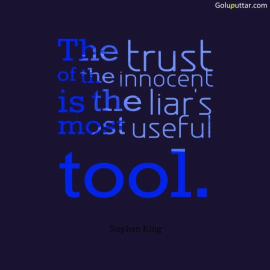 Nice Trust Quote It's A Useful Tool For Liar - Copy