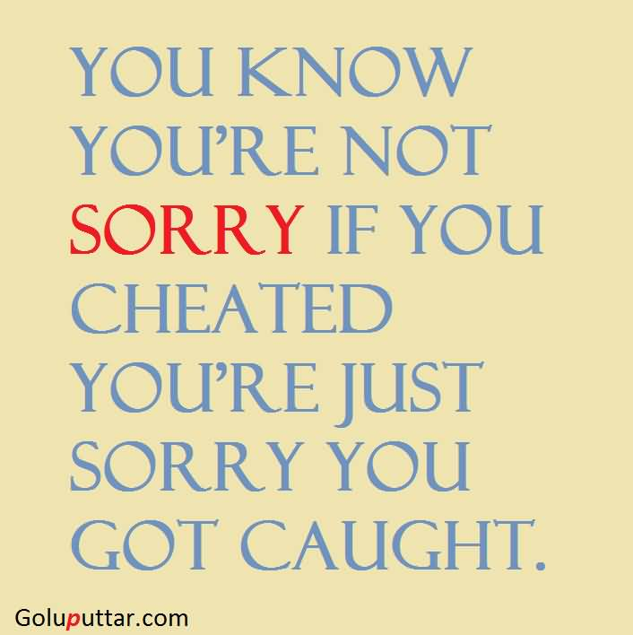 Old Sorry Quote It Nothing When You Cheat Photos And Ideas Beauteous Quote It
