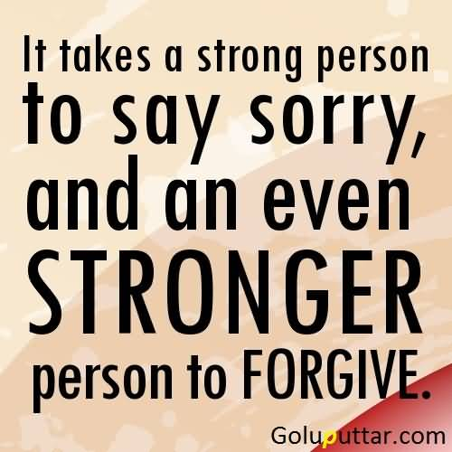 Old Sorry Quote Only Strong Person Say Sorry - Copy