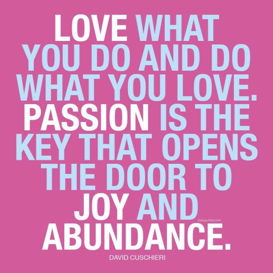 Awesome Passion Quote Love What You Do