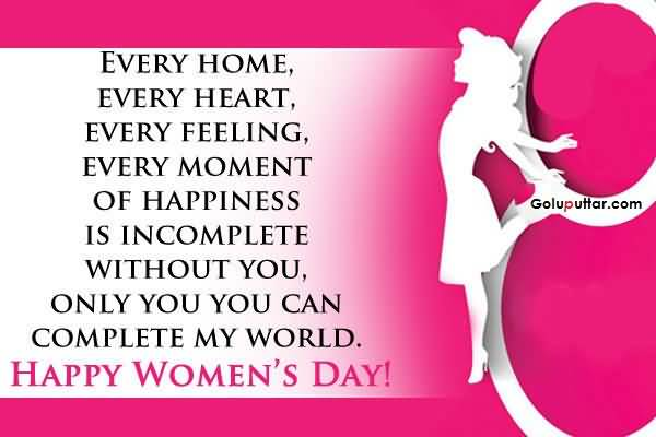 cool women s day quote home is incomplete out her goluputtar