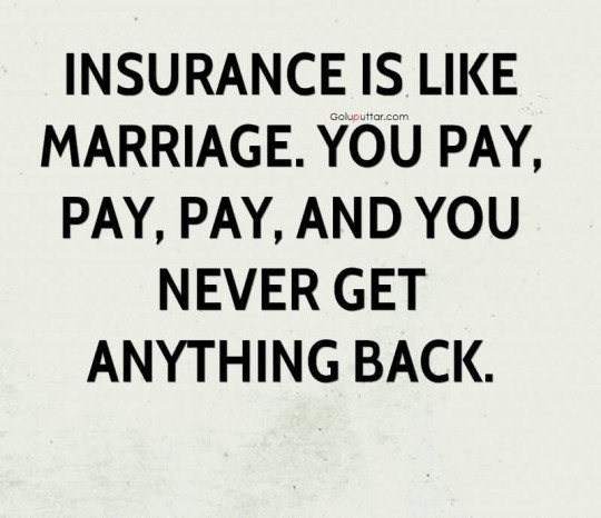 Amazing Funny Joke Marriage Is Same Like Insurance