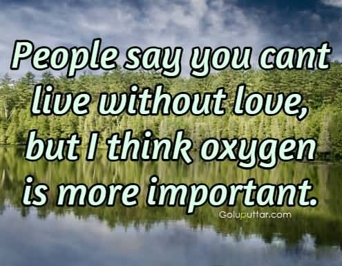Best Funny Joke Oxygen Is More Important Than Love