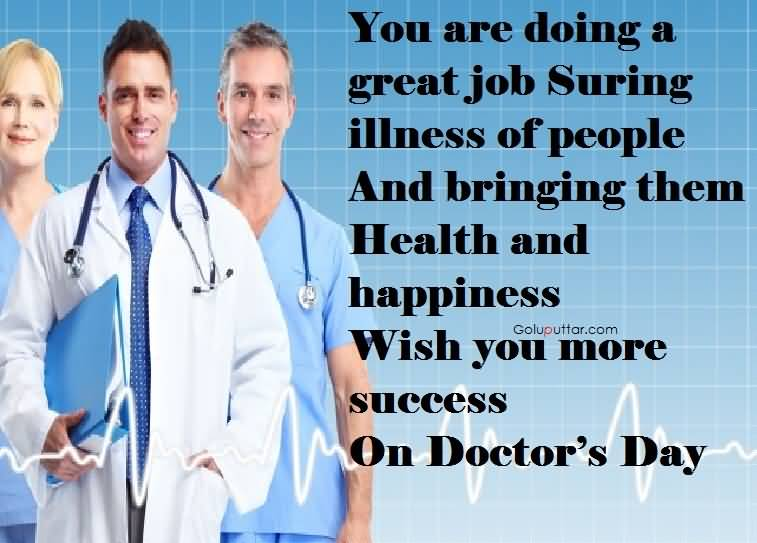 Birthday Quotes For Doctors: Stunning Doctor's Day Quote Your Job Is Great