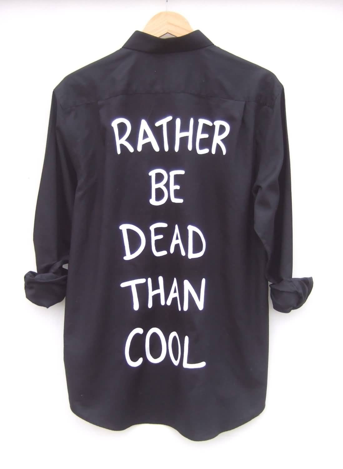 Rather be dead than cool. - Kurt Cobain
