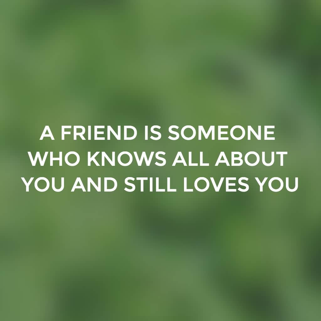 True Friend Always Love You After Knowing You Past
