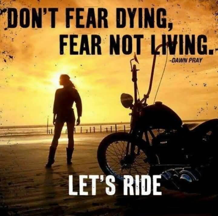 Don't fear dying fear not living - Dawn Pray