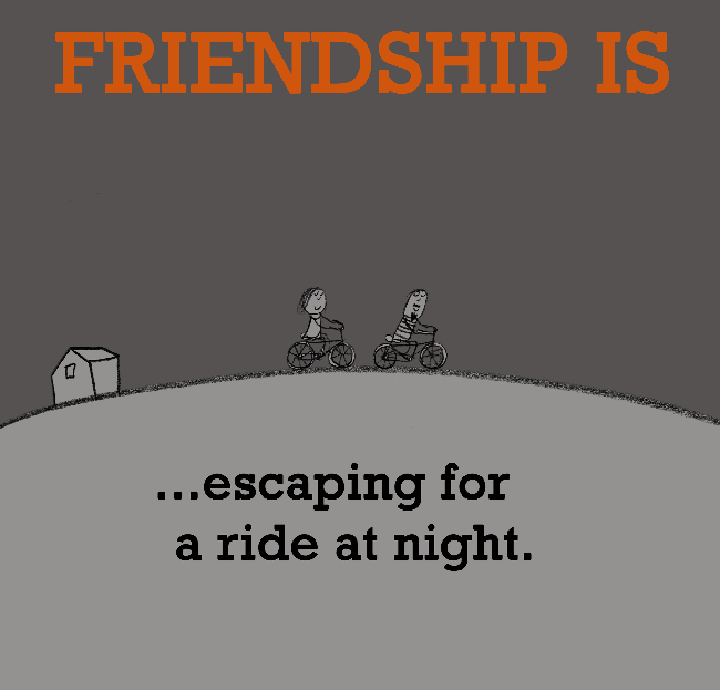 Friendship is escaping for a ride at night