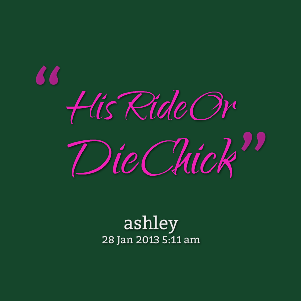 His ride or die chick - Ashley