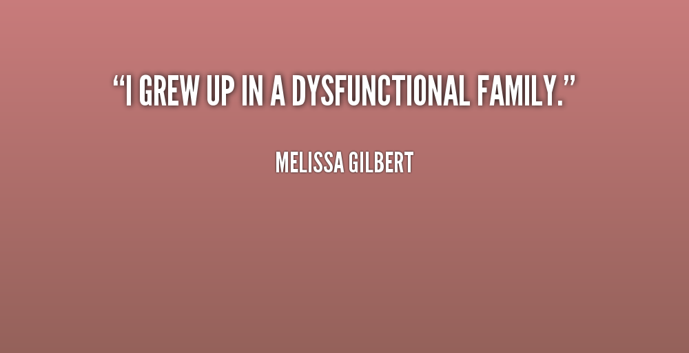 I grew up in a dysfunctional family - Melissa Gilbert