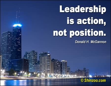 Leadership Is Action Not Position – Donald H. McGannon