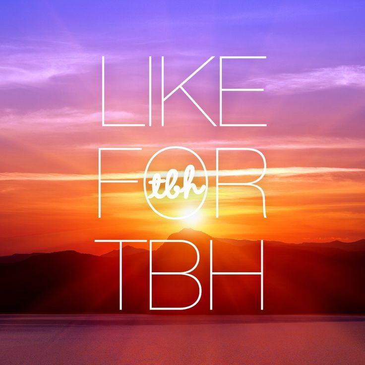 Like For Tbh (2)