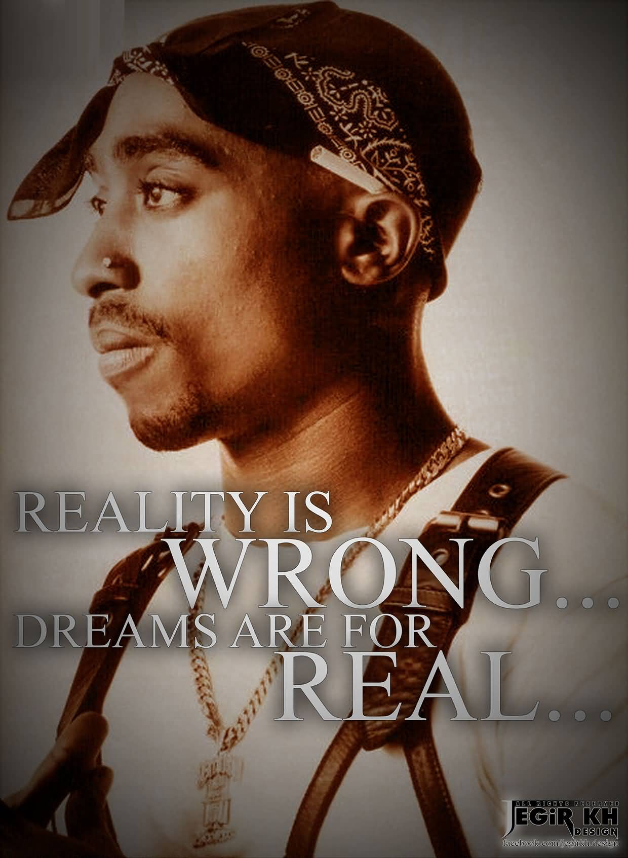 Reality is wrong... Dreams are for real