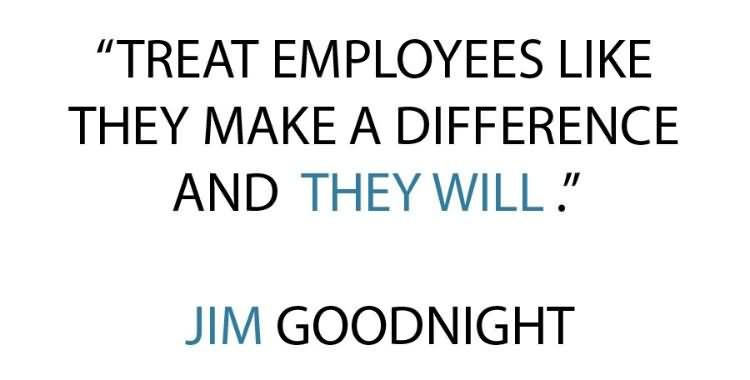 Treat Employees Like They Make A Difference And They Will – Jim Goodnight