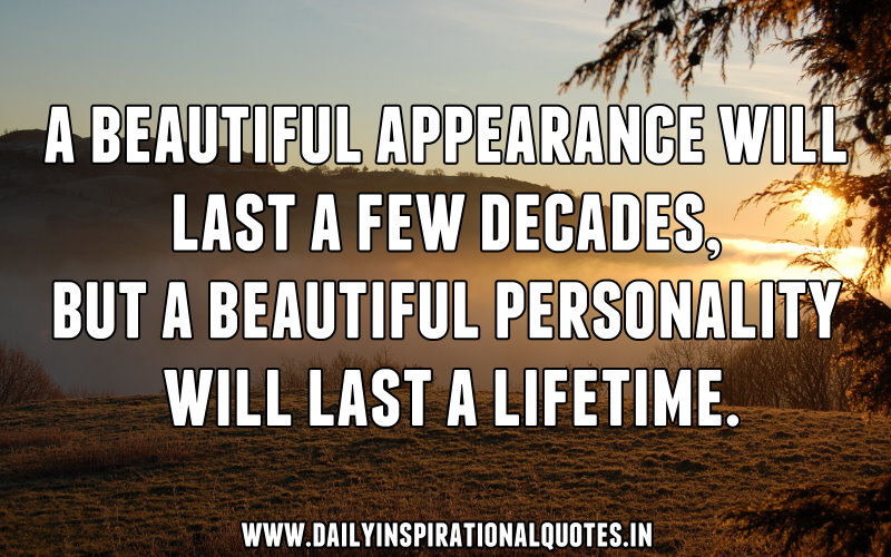 a-beautiful-appearance-will-last-a-few-decadesbut-a-beautiful-personality-will-last-a-lifetime-inspirational-quote