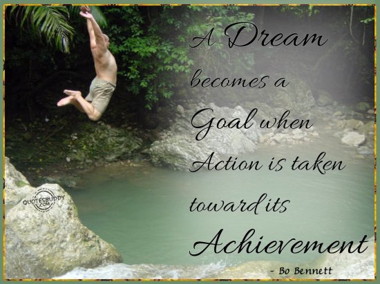 a-dream-becomes-a-goal-when-action-is-taken-toward-its-achievement-goal-quote