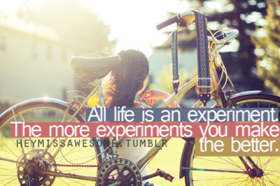 all-life-is-an-experiment-the-more-experiments-you-make-the-better-inspirational-quote