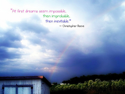 at-first-dreams-seem-impossible-then-improbable-then-inevitable-inspirational-quote