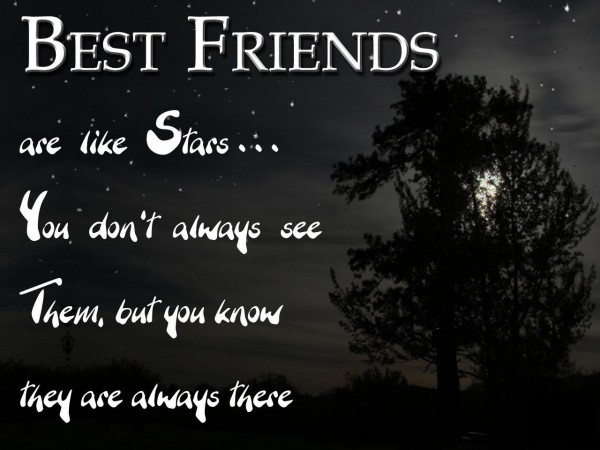 best-friends-are-like-starsyou-dont-always-see-them-but-you-know-they-are-always-there-friendship-quote