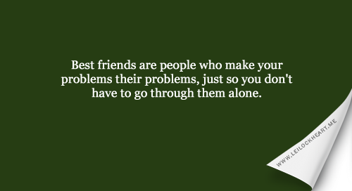 best-friends-are-people-who-make-your-problems-their-problem-friendship-quote