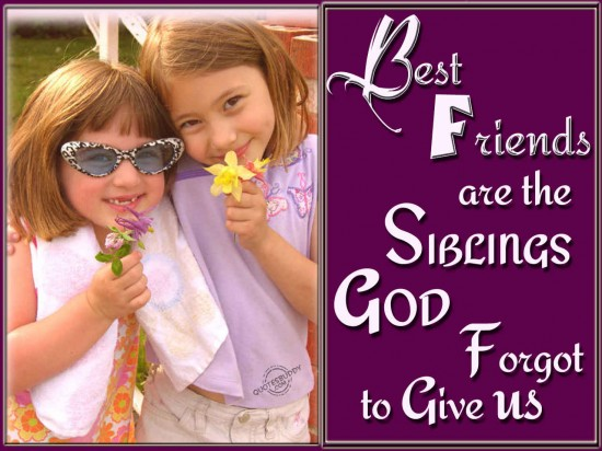 best-friends-are-the-siblings-god-forget-to-give-us-friendship-quote