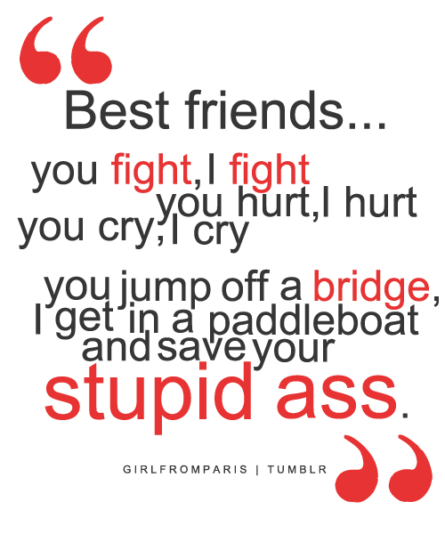 best-friends-you-fighti-fight-youi-hurt-you-cryi-cry-you-friendship-quote