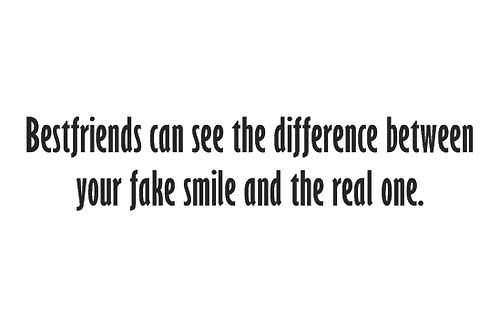 bestfriend-can-see-the-difference-between-your-fake-smile-and-the-real-one-friendship-quote