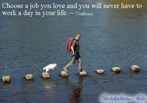 choose-a-job-you-love-will-never-have-to-work-a-day-in-your-life-inspirational-quote