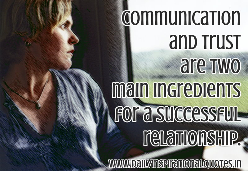 communication-and-trust-are-two-main-ingredients-for-a-successful-relationship-inspirational-quote