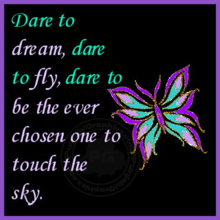 dare-to-dreamdare-to-flydare-to-be-the-ever-chosen-one-to-touch-the-sky-inspirational-quote
