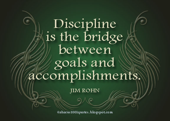 discipline-is-the-bridge-between-goals-and-accomplishments-goal-quote