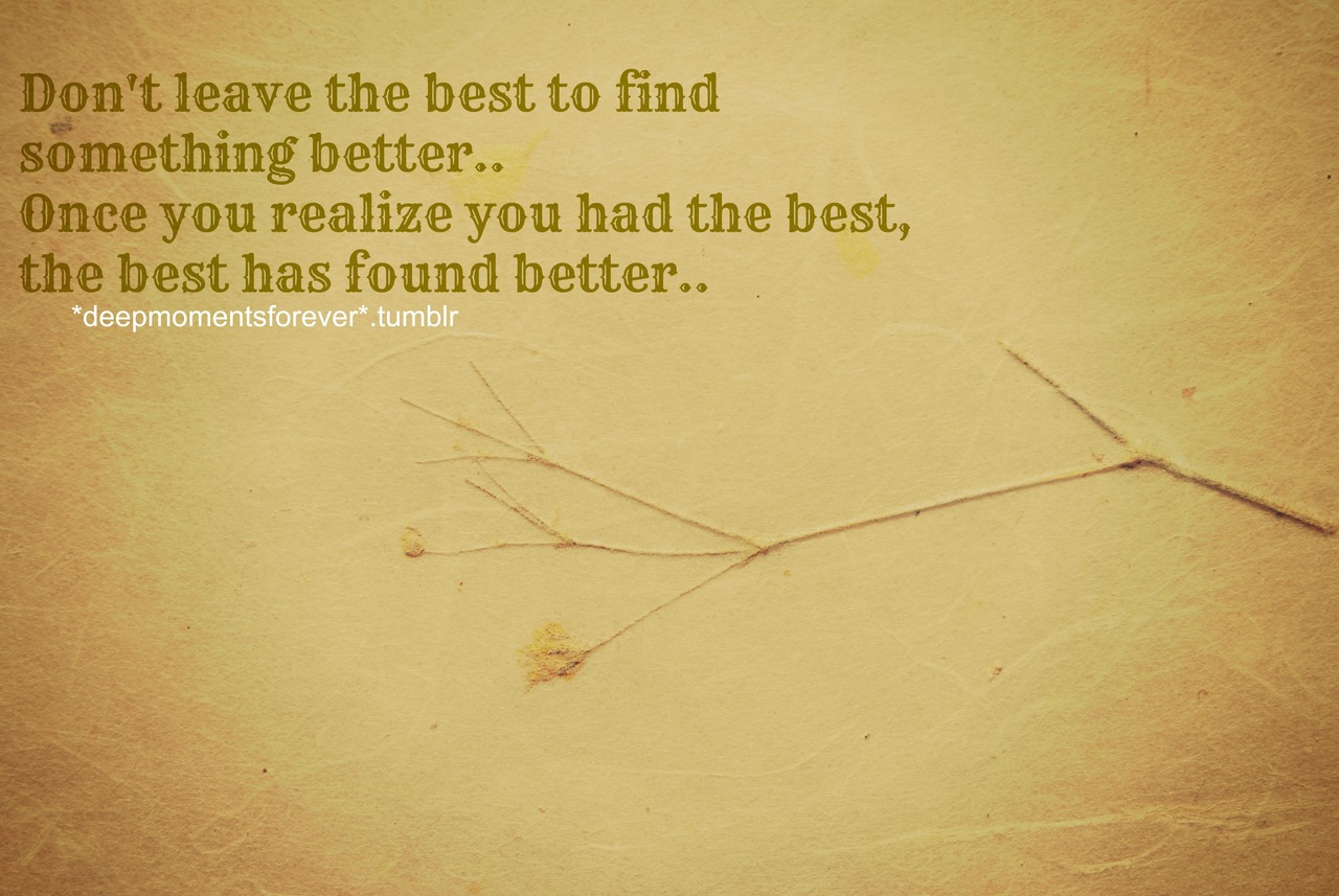 dont-leave-the-best-to-find-something-better-friendship-quote