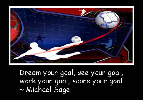 dream-your-goalsee-your-goalwork-your-goalscore-your-goal-goal-quote