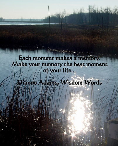 each-moment-makes-a-memorymake-your-memory-the-best-moment-of-your-life-inspirational-quote