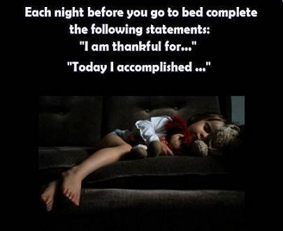 each-night-before-you-go-to-bed-complete-the-following-statementsi-am-thankful-for-today-i-accomplished-good-morning-quote
