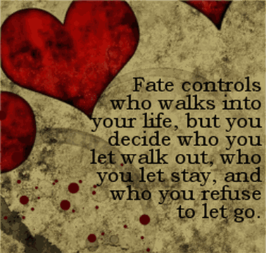 fate-controls-who-walks-into-your-lifebut-you-decide-who-you-let-walk-outwho-you-let-stayand-who-you-refuse-to-let-go-inspirational-quote