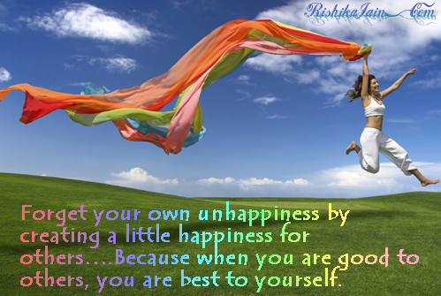 forget-your-unhappiness-by-creating-a-little-happiness-for-othersbecause-when-you-are-good-to-othersyou-are-best-to-yourself-inspirational-quote