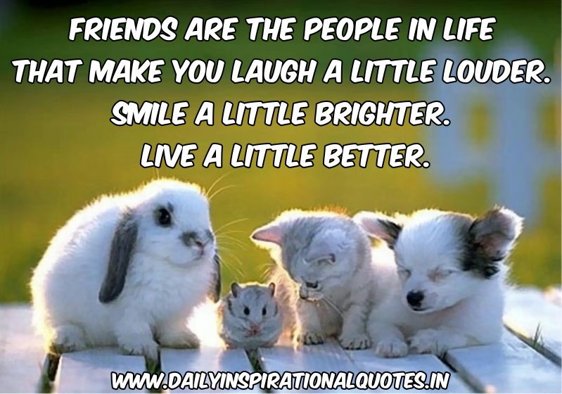friends-are-the-people-in-life-that-make-you-laugh-a-little-loudersmile-a-little-brighterlive-a-little-better-inspirational-quote