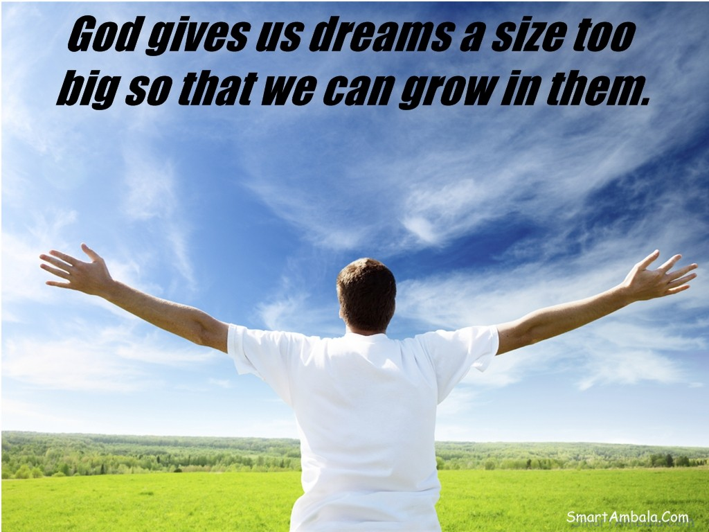 god-gives-us-dreams-a-size-too-big-so-that-we-can-grow-in-them-goal-quote