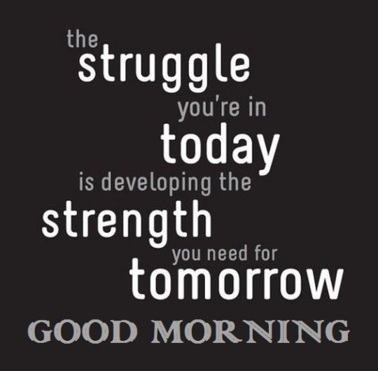 good morning quote about strength - 6767676