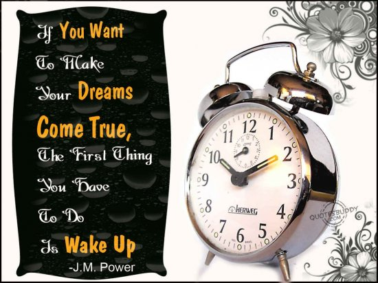 if-you-want-to-make-your-dreams-come-truethe-first-thing-you-have-to-do-is-wake-up-inspirational-quote