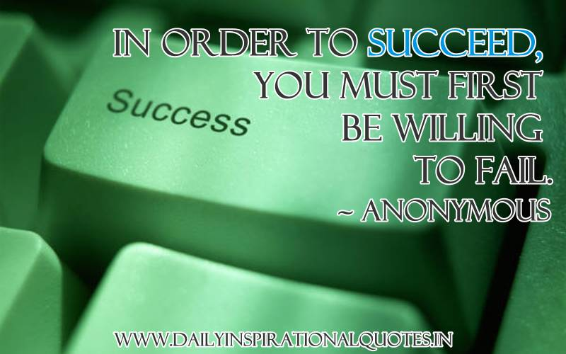 in-order-to-succeed-you-must-first-be-willing-to-fail-inspirational-quote