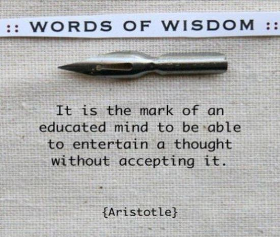 it-is-the-mark-of-an-educated-mind-to-be-able-to-entertain-a-thought-without-accepting-it-inspirational-quote