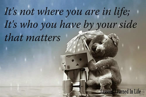 it-s-not-where-you-are-in-lifeit-s-who-you-have-by-your-side-that-matters-inspirational-quote