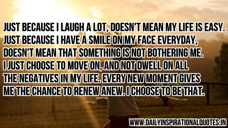 just-because-i-laugh-a-lotdoesn-t-mean-my-life-is-easyjust-because-i-have-a-smile-on-my-face-everyday-inspirational-quote