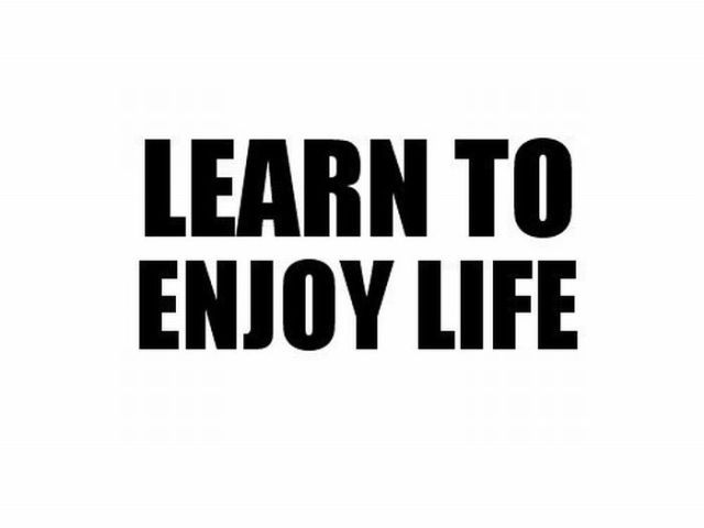 learn-to-enjoy-life-inspirational-quote