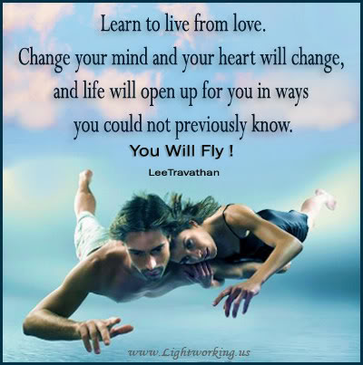 learn-to-live-from-lovechange-your-mind-and-your-heart-will-changeand-life-will-open-up-for-you-in-ways-you-could-not-previously-knowyou-will-fly-inspirational-quote
