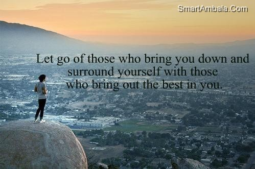 let-go-of-those-who-bring-you-down-and-surround-yourself-with-those-who-bring-out-the-best-in-you-friendship-quote